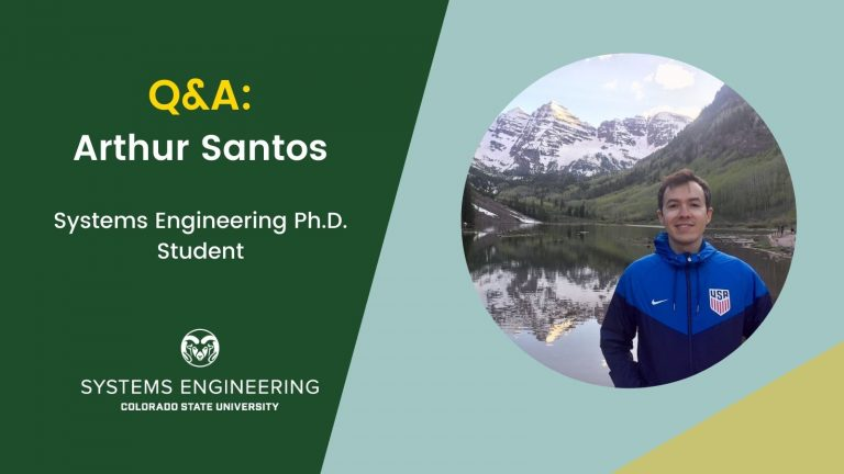 Q&A: Arthur Santos, Systems Engineering Ph.D. student, with a photo of Arthur on the right side.