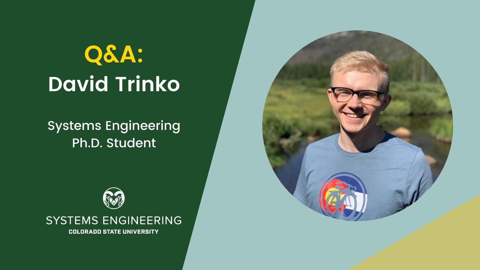 """Cover photo that says: """"Q&A: David Trinko, Systems Engineering Ph.D. student"""" with an outdoor portrait of David"""